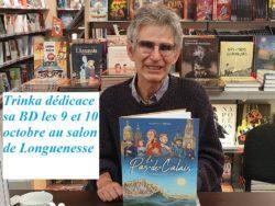 dédicace par Trinka de la BD, le Pas-de-Calais, une terre d'histoire les 9 et 10 octobre 2021 au salon du livre de Longuenesse